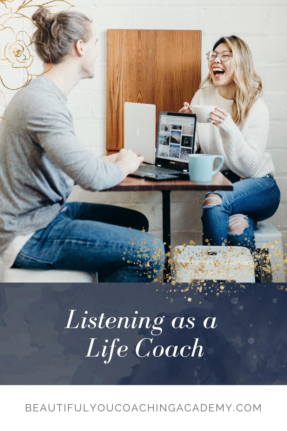 Listening as a Life Coach