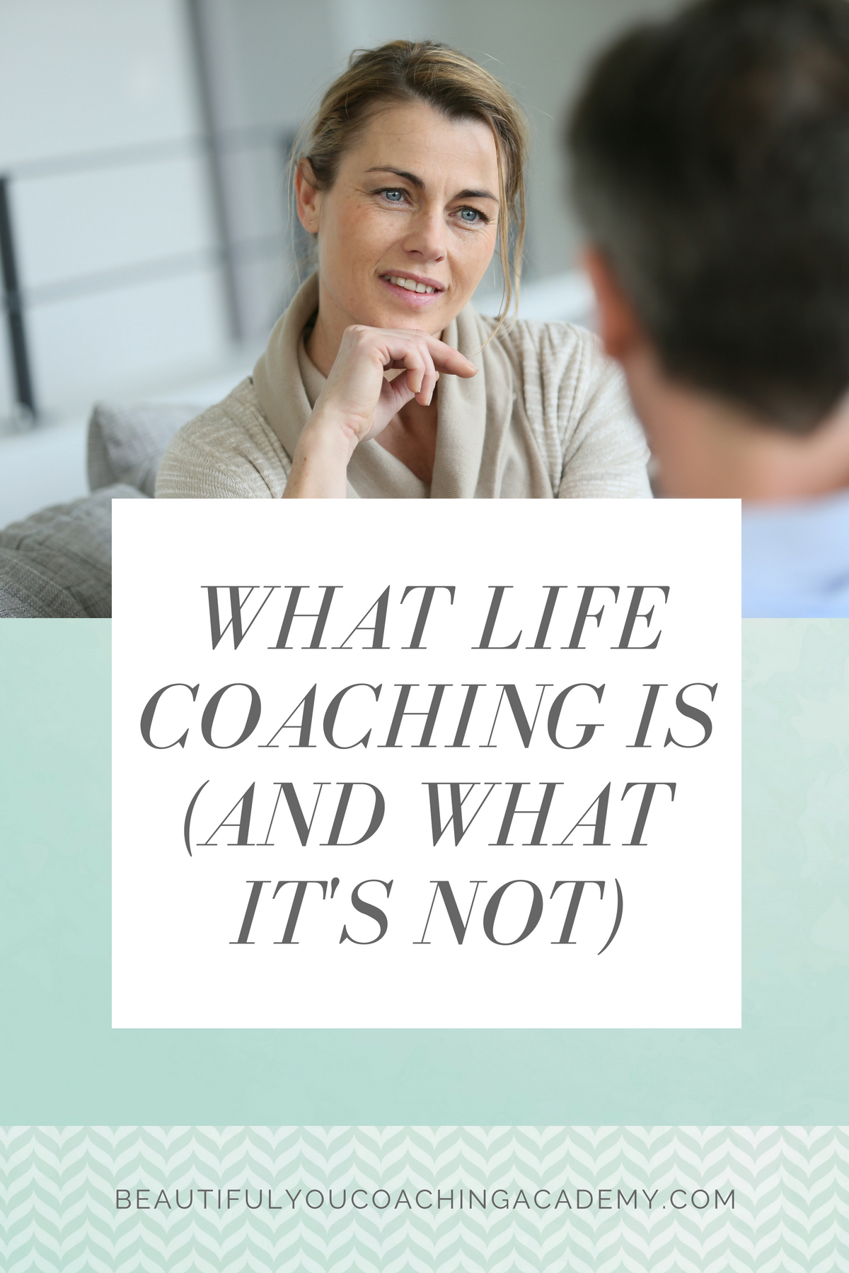 What Life Coaching Is (and what it's NOT)